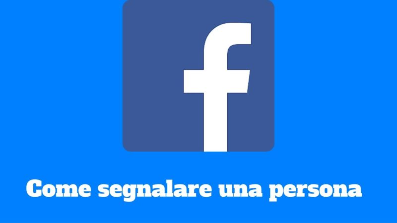 Come segnalare un profilo su Facebook